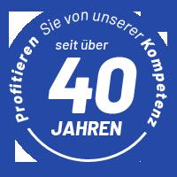 Profitieren Sie von unserer Kompetenz - über 40 Jahre